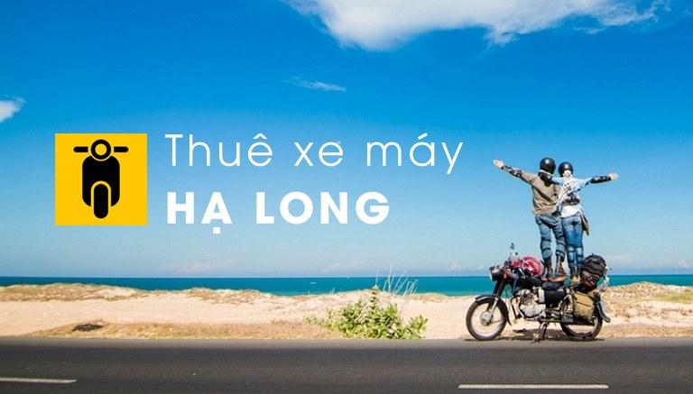 Dịch vụ cho thuê xe máy tại Hạ Long