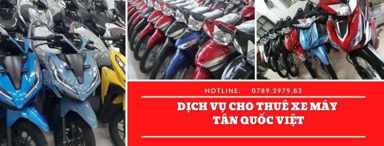 Cửa hàng Tân Quốc Việt là địa chỉ cho thuê xe máy Tây Ninh ở Gò dầu uy tín